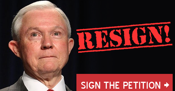 Petition: Attorney General Jeff Sessions Must Resign