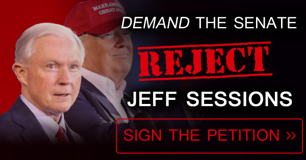 Take Action Now: Tell Senators to REJECT Sessions for Attorney General