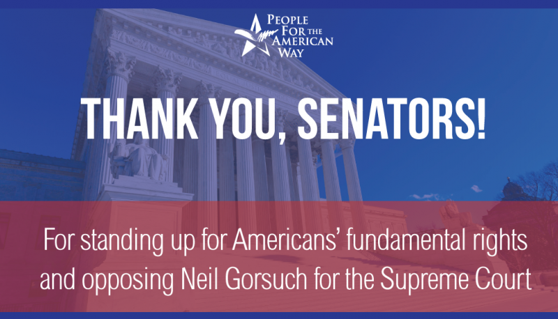 These Senators Have Taken a Stand for Our Rights By Opposing Gorsuch