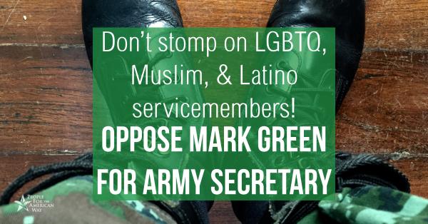 Tell senators: Don't confirm Mark Green for Army Secretary!