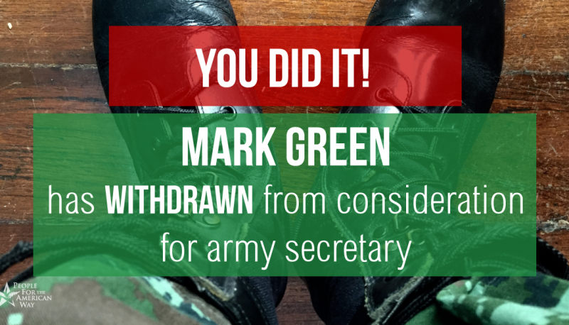 Image for Mark Green Withdraws from Army Secretary Nomination Following Outcry from PFAW and Allies