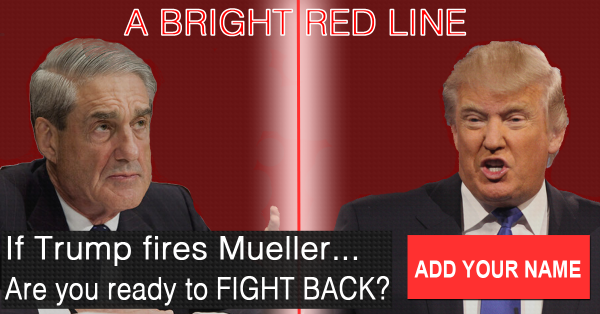 If Trump Fires Mueller, Are You Ready to Fight Back?