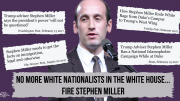 Fire Stephen Miller immediately!
