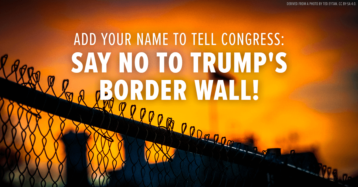 Say No To Trump's Border Wall