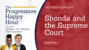 The Progressive Happy Hour: Shonda and the Supreme Court