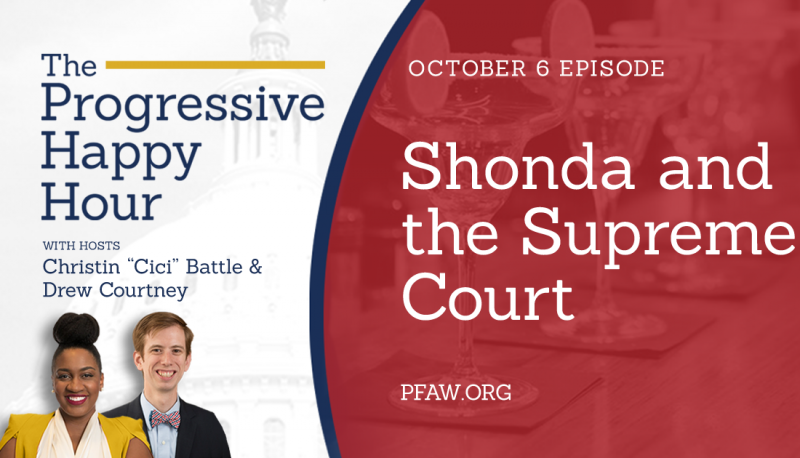 Image for The Progressive Happy Hour: Shonda and the Supreme Court
