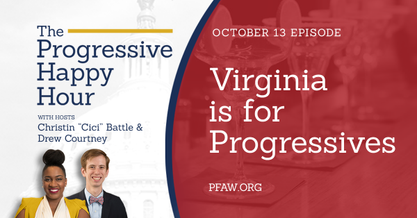 The Progressive Happy Hour: Virginia is for Progressives