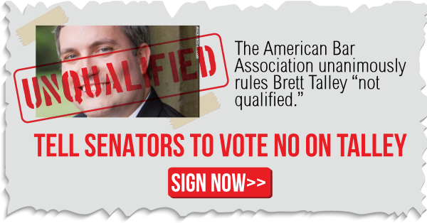 Tell Senators to Vote NO on Brett Talley