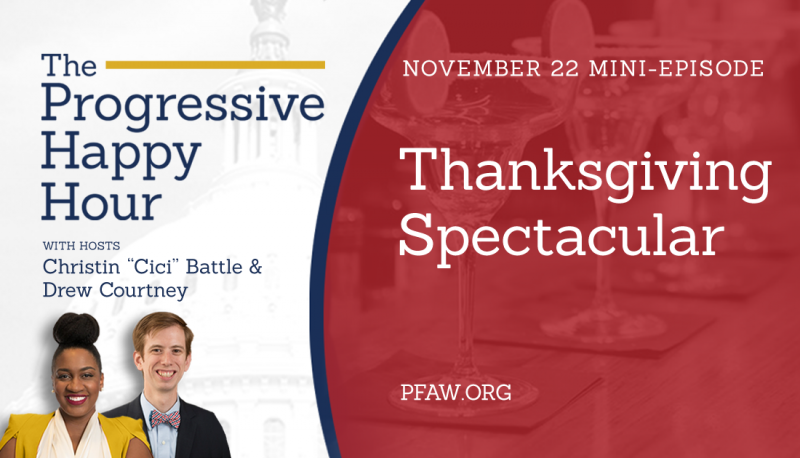 The Progressive Happy Hour: A Thanksgiving Spectacular
