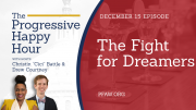 The Progressive Happy Hour: The Fight for Dreamers