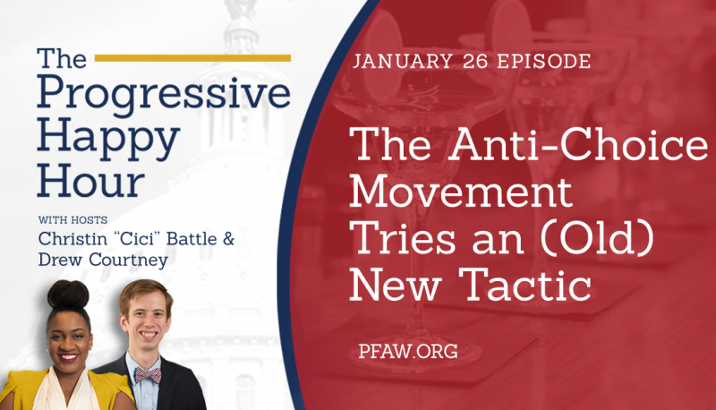 Image for The Progressive Happy Hour: The Anti-Choice Movement Tries an (Old) New Tactic