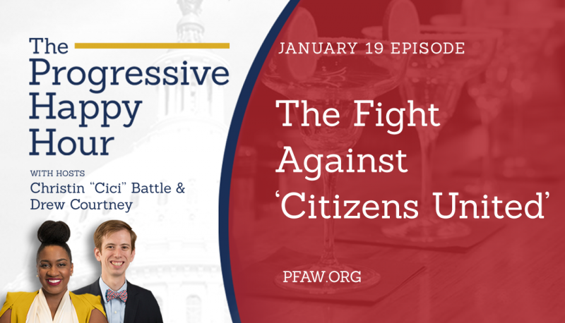 Image for The Progressive Happy Hour: The Fight Against 'Citizens United'