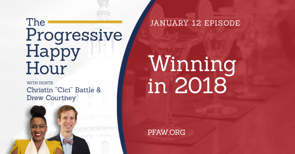 The Progressive Happy Hour: Winning in 2018