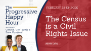 The Progressive Happy Hour: The Census is a Civil Rights Issue