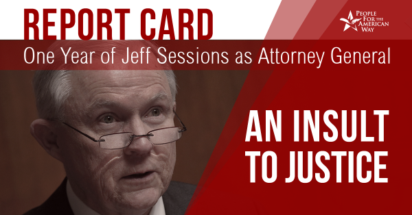 "Report Card on One Year of Jeff Sessions as Attorney General: ""An Insult to Justice"""