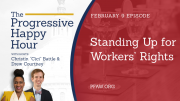 The Progressive Happy Hour: Standing Up for Workers' Rights