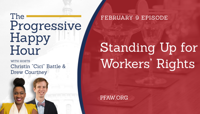 Image for The Progressive Happy Hour: Standing Up for Workers' Rights