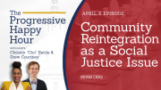 The Progressive Happy Hour: Community Reintegration as a Social Justice Issue
