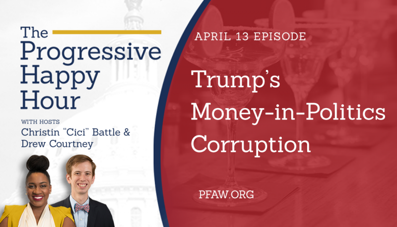 Image for The Progressive Happy Hour: Trump's Money-in-Politics Corruption