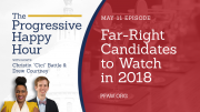 The Progressive Happy Hour: Far-Right Candidates to Watch in 2018