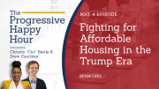 The Progressive Happy Hour: Fighting for Affordable Housing in the Trump Era