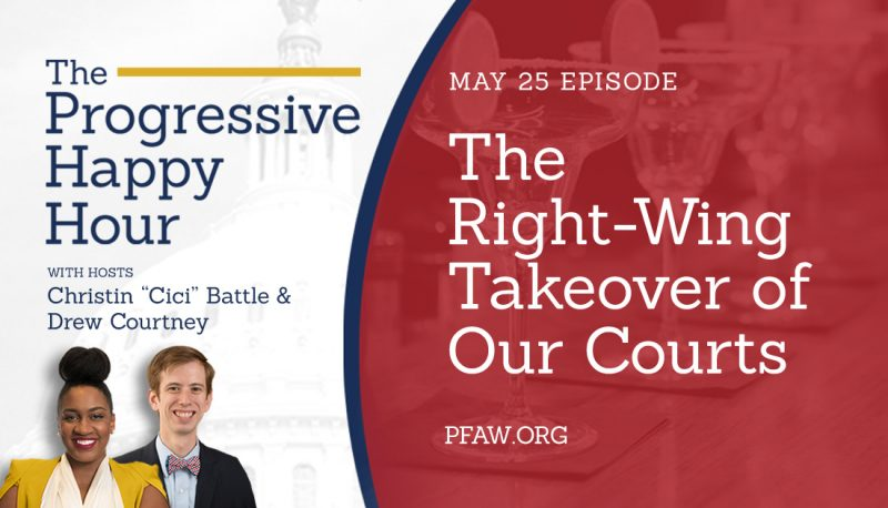 Image for The Progressive Happy Hour: The Right-Wing Takeover of Our Courts