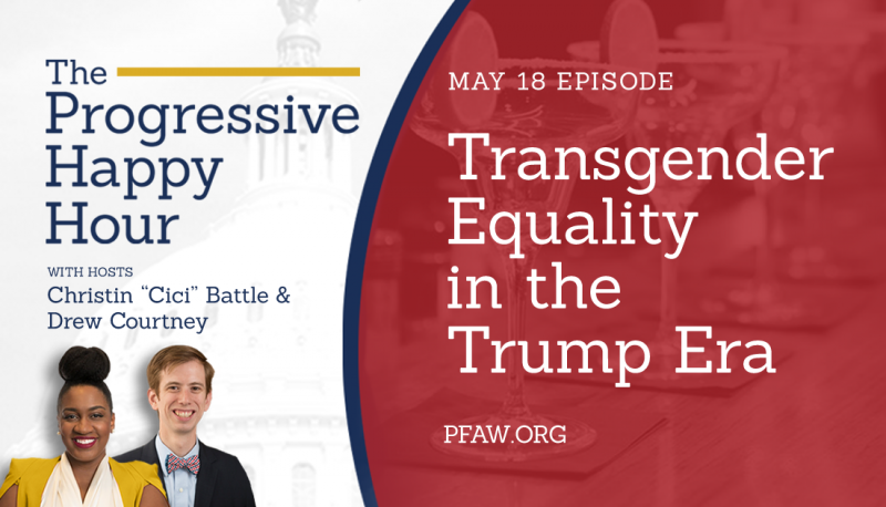 Image for The Progressive Happy Hour: Transgender Equality in the Trump Era