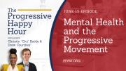 The Progressive Happy Hour: Mental Health and the Progressive Movement