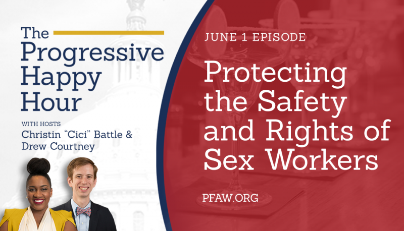 Image for The Progressive Happy Hour: Protecting the Safety and Rights of Sex Workers