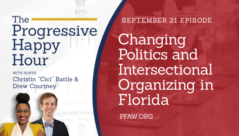 Image for The Progressive Happy Hour: Changing Politics and Intersectional Organizing in Florida