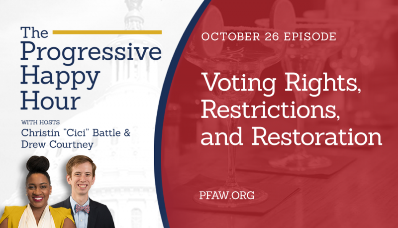 Image for The Progressive Happy Hour: Voting Rights, Restrictions, and Restoration