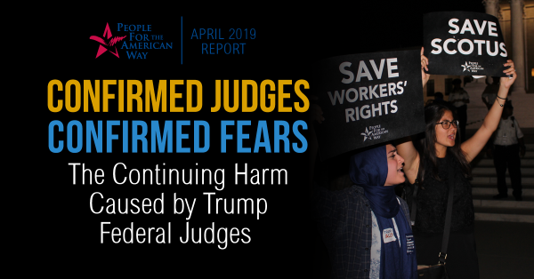 The Devastating Harm Already Done by Confirmed Trump Federal Judges