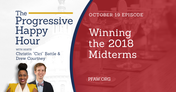 The Progressive Happy Hour: Winning the 2018 Midterms