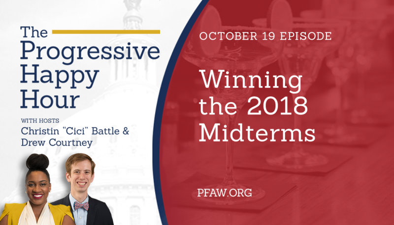 Image for The Progressive Happy Hour: Winning the 2018 Midterms
