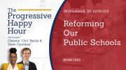 The Progressive Happy Hour: Reforming Our Public Schools