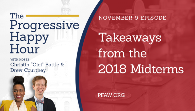 Image for The Progressive Happy Hour: Takeaways from the 2018 Midterms