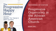 The Progressive Happy Hour: Progressive Organizing in the African American Church