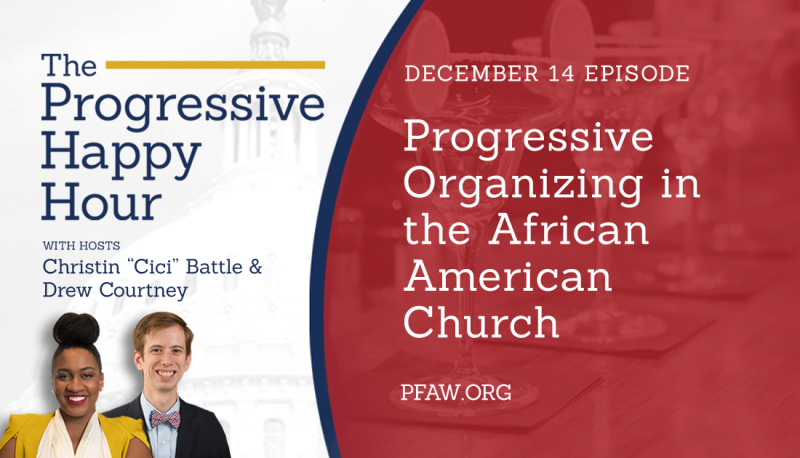 Image for The Progressive Happy Hour: Progressive Organizing in the African American Church
