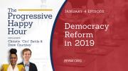 The Progressive Happy Hour: Democracy Reform in 2019