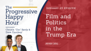 The Progressive Happy Hour: Film and Politics in the Trump Era