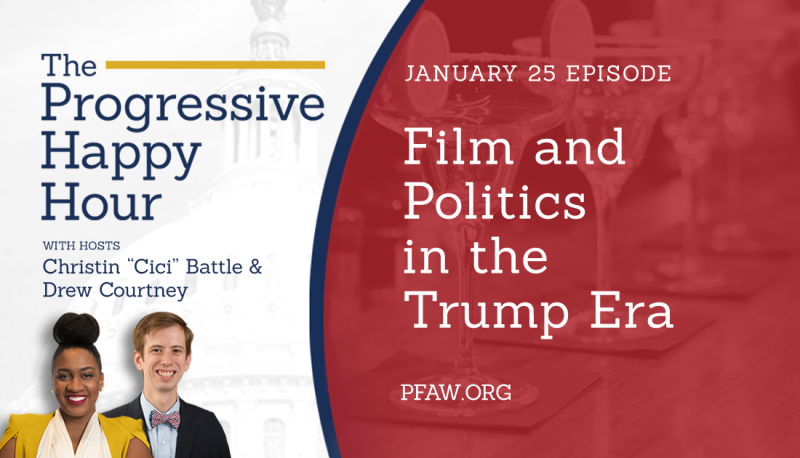Image for The Progressive Happy Hour: Film and Politics in the Trump Era