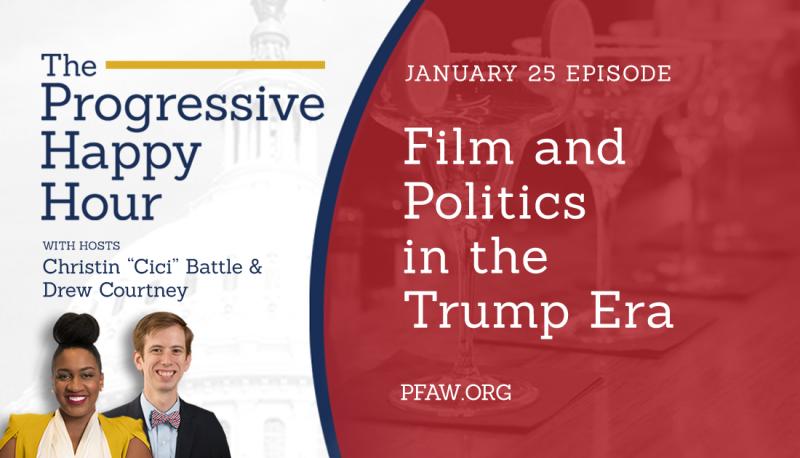 Image for The Progressive Happy Hour: Film and Politics in the Trump Era