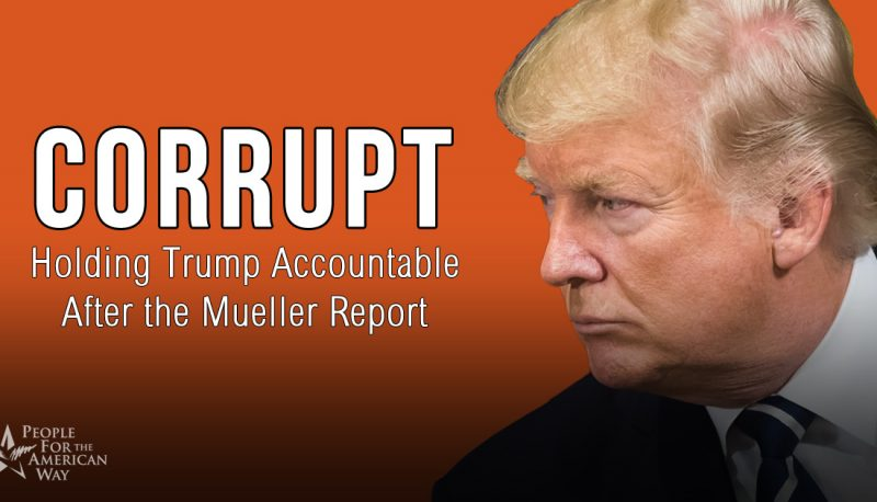 Image for Holding Trump Accountable for Corruption After Mueller Report | Edit Memo