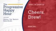 The Progressive Happy Hour: Cheers, Drew!