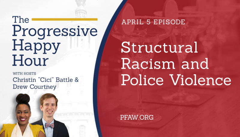 Image for The Progressive Happy Hour: Structural Racism and Police Violence