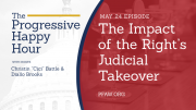 The Progressive Happy Hour: The Impact of the Right's Judicial Takeover