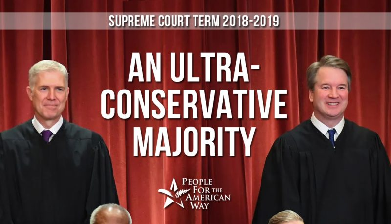Supreme Court Term 2018-2019: An Ultra-Conservative Majority