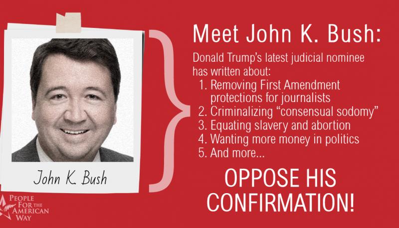 John K. Bush Should Not be Confirmed to the 6th Circuit