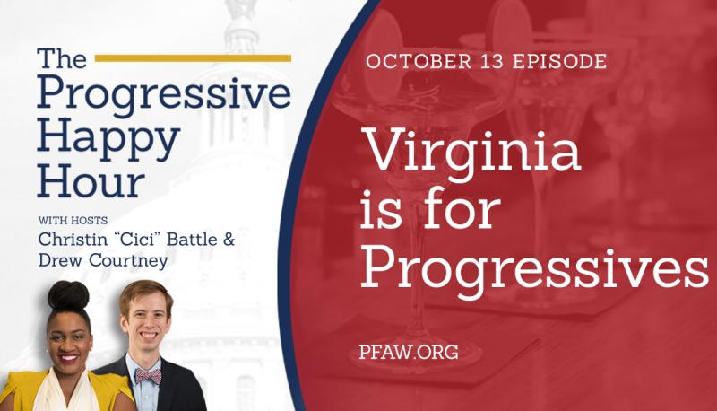 The Progressive Happy Hour: Virginia is for Progressives