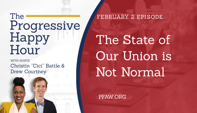 The Progressive Happy Hour: The State of Our Union is Not Normal